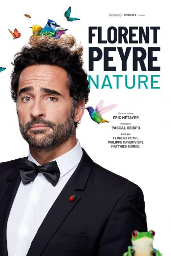 Affiche Florent Peyre spectacle humour one man show Nature narbonne arena